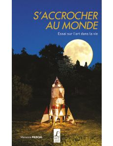 S'accrocher au monde - Marianne Pascal