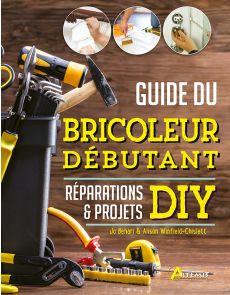 Guide du bricoleur débutant - Réparations et projets DIY