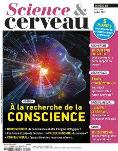 Science et Cerveau 10 - A la recherche de la conscience