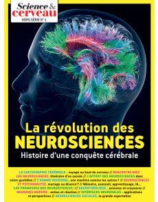 Science et cerveau HS n°01 - La révolution des neurosciences