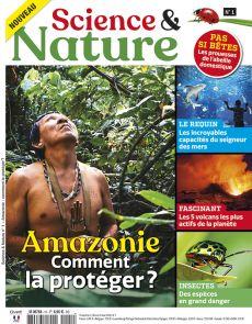 Science et Nature n°1 - Amazonie, comment la protéger ?