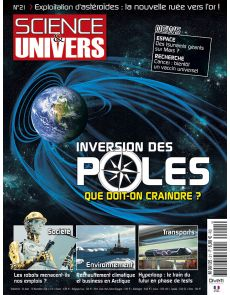 Sciences et Univers n°21 - Inversion des pôles : que doit-on craindre ?