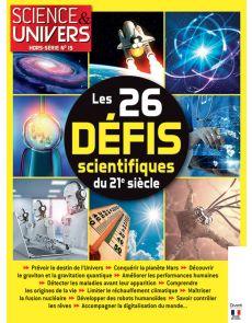 Science et Univers Hors série 15 - Les 26 défis scientifiques du 21e siècle