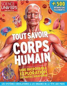 Tout savoir sur le corps humain - Science et Univers hors-série n.16