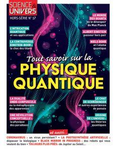 Tout savoir sur la Physique Quantique - Science et Univers hors-série n.17