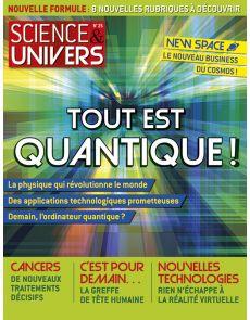 Science et Univers n°25 - Tout est Quantique !