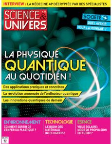 Science et Univers 33 - La physique Quantique au quotidien