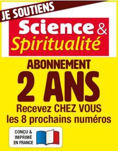 Abonnement 2 ANS - SCIENCE ET SPIRITUALITÉ