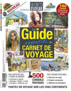 Le guide essentiel du Carnet de Voyage - Secrets d'Atelier