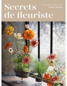Secrets de fleuristes - Clarisse Beraud