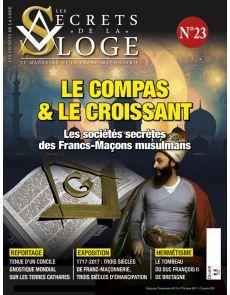Le compas et le croissant - Les Secrets de la loge numéro 23 - les sociétés secrètes des Francs-Maçons musulmans