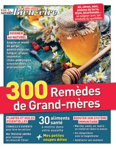 300 Remèdes de Grand-Mères - Tout Savoir Bien-Être Hors-série 5