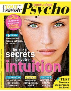 Tous les secrets de votre intuition - Tout Savoir Psycho - Hors-Série 1